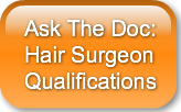 Ask The Doc: Hair Surgeon Qualification